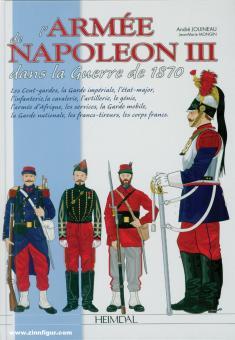 Mongin, Jean-Marie/Jouineau, André (Illustr.): L'Armée de Napoléon III dans la guerre de 1870