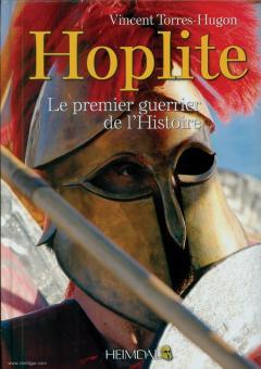 Torres-Hugon, Vincent: Hoplite. Le Premier Guerrier de l'Histoire
