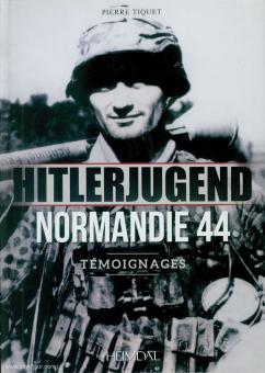 "Tiquet, Pierre: Hitlerjugend. Normandie 44. 12. SS-Panzer-Division ""Hitlerjugend"". Témoignages"