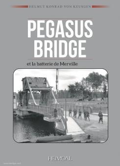 Keusgen, Helmut Konrad von: Pegasus Bridge et la batterie Merville