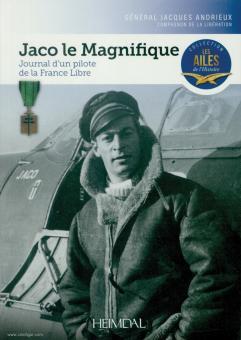 Andrieux, Jacques/Souffran, Many: Jaco le Magnifique. Journal d'une pilote de la France Libre