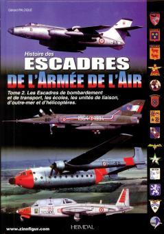 Paloque, Gérard: Histoire des Escadres l'Armée l'Air. Band 2: Les Escadres de bombardement et de transport, les écoles, les unitées de liaison, d'outre-mer et d'helicoptrès