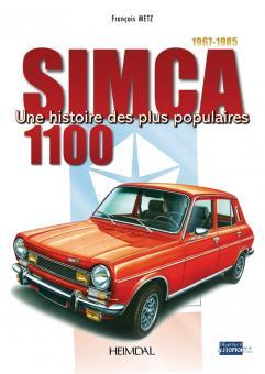 Metz, Francois: Simca 1100 1967-1985. Une histoire des plus populaires