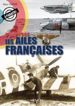 Souffan, Many: Les Ailes de France. 6 juin 1944
