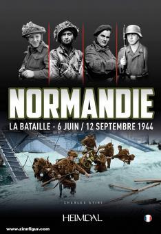 Stiri, Charles: Normandie. La Bataille - 6 Juin / 12 Septembre 1944