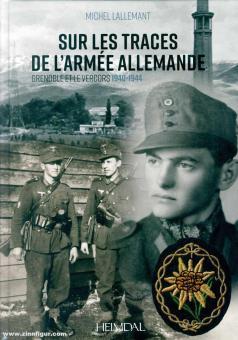 Lallemant, Michele: Sur les traces de l'armée allemande. Grenoble et le Vercors 1940-1944