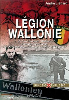 "Lienard, André: Légion Wallonie. 5. SS-Sturmbrigade ""Wallonien"" - Kampfgruppe Ruelle - 28. SS-Freiwilligen-Grenadier-Division ""Wallonien"". Band 2: Juin 1943 - Avril 1945"