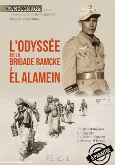Rechenberg, Hans: L'odyssée de la brigade Ramcke à El Alamein. Fallschirmjäger en Égypte, de Bab el Katara à Mersa El Brega