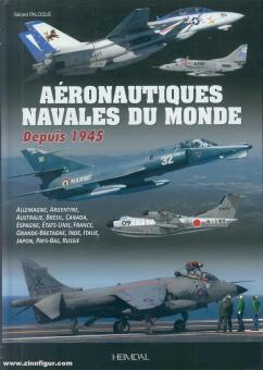 Paloque, Gérard: Aéronautiques navales du monde depuis 1945