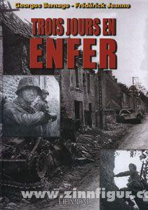 Bernage, G./Jeanne, F.: Trois Jours en Enfer. 7 - 9 juin 1944