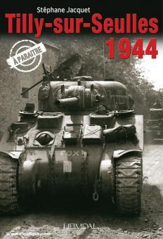 Jacquet, Stéphane: Tilly-sur-Seulles 1944