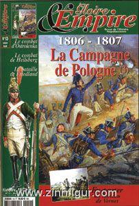 Gloire & Empire. Revue de l´Histoire Napoléonienne. Heft 13: 1806-1807. La Campagne de Pologne (3). Ostrolenka - Heilsberg - Friedland