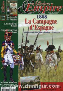 Gloire & Empire. Revue de l´Histoire Napoléonienne. Heft 14: 1808. La Campagne d'Espagne. Médina del Rio Seco - Bailén - Cabrera
