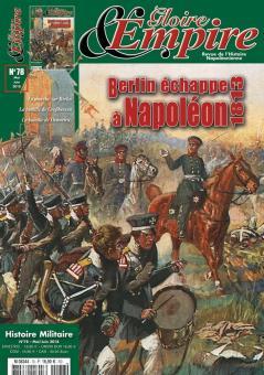 Gloire & Empire. Revue de l'Histoire Napoleonienne. Heft 78: Berlin échappe à Napoléon 1813