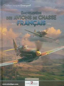 Ehrengardt, Christian-Jaques: Encyclopédie des Avions de Chasse Francaise 1939-1942