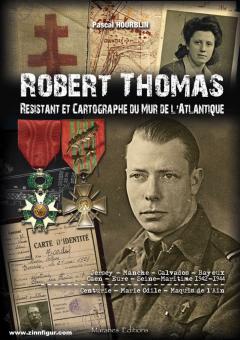 Hourblin, Pascal: Robert Thomas. Résistant et Cartograph du Mur de l'Atlantique