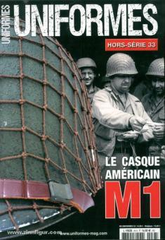 Uniformes. Le guide du Collectionneur et de la Reconstitution. Hors-Série. Heft 33: Le Casque Americain. M1