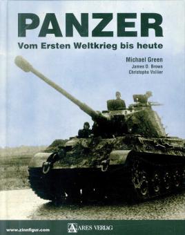 Green, Michael/Brown, James D./Vallier, Christophe: Panzer. Vom Ersten Weltkrieg bis heute