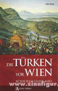 Stoye, J.: Die Türken vor Wien. Schicksalsjahr 1683