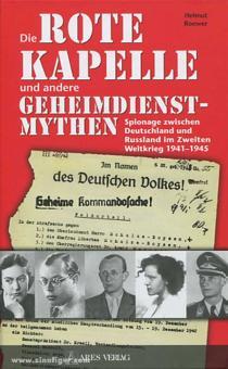 Roewer, H.: Die Rote Kapelle und andere Geheimdienstmythen. Spionage zwischen Deutschland und Russland im Zweiten Weltkrieg 1941-1945