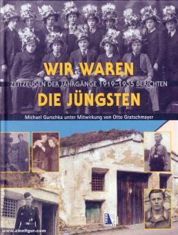 Gurschlka, Michael/Gratschmeyer, Otto: Wir waren die Jüngsten. Zeitzeugen der Jahrgänge 1919 bis 1935 berichten