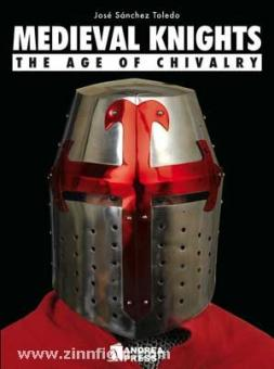 Toledo, J. S.: Medieval Knights. The Age of Chivalry