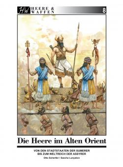 Schertler, O. (Text)/Lunyakov, S. (Illustrationen): Die Heere im Alten Orient