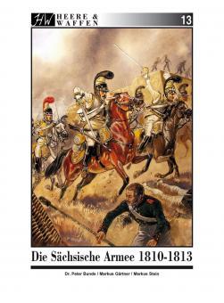 Bunde, P./Gärtner, M./Stein, M.: Die Sächsische Armee 1810-1813