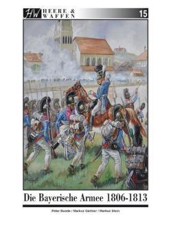 Bunde, Peter / Gärtner, Markus / Stein, Markus: Die Bayerische Armee 1806-1813