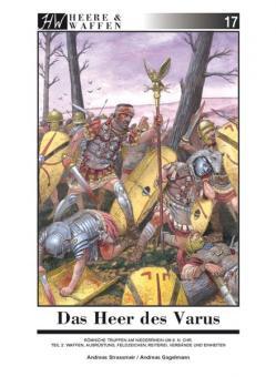 Strassmeir, Andreas (Text) / Gagelmann, Andreas (Illustrationen): Das Heer des Varus. Teil 2: Waffen, Ausrüstung, Feldzeichen, Reiterei, Verbände und Einheiten