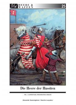 Querengässer, Alexander / Lunyakov, Sascha: Die Heere der Hussiten. Teil 1: Ausrüstung, Organisation, Einsatz