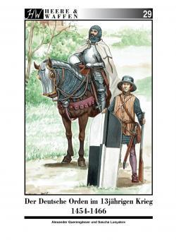 Querengässer, Alexander/Lunyakov, Sascha: Der Deutsche Orden im 13-jährigen Krieg 1454-1466