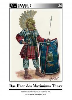 Eschbach, Dr. Jan / Borin, Stefano: Das Heer des Maximinus Thrax