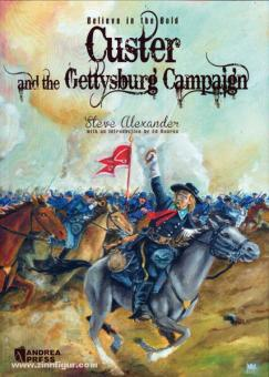 Alexander, S.: Believe in the Bold: Custer and the Gettysburg Campaign