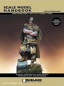 Demiras, S. (Hrsg.): Scale Model Handbook. Figure Modelling. Heft 8