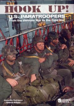Rodriguez, A./Arques, A.: Hook up!. U.S. Paratroopers from the Vietnam War to the Cold War