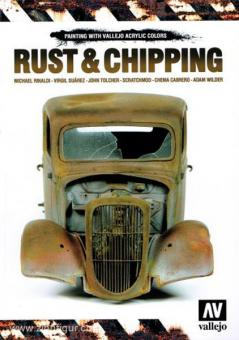Rinaldi, M./Starez, V./Tolcher, J. u.a.: Rust & Chipping. Painting with Vallejo Acrylic Colors