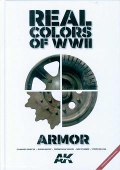Kiroff, Jürgen/Skulski, Przemyslaw/Starmer, Mike/Zaloga, Steven/Dennecke, Johannes: Real Colors of WWII. Armor