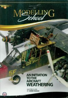 Haggo, Jamie: Modelling School. An Initiation to Aircraft Weathering