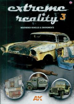 Extreme Reality. Band 3: Weathered Vehicles & Environments