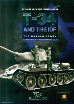 Mass, Michael/Levy, Ma'or: T-34/85 Tanks and the IDF. The untold Story. A historical Review 1948-1982