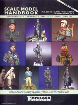 Scale Model Handbook. Theme Collection. Band 1: WWII German Military Forces in Scale