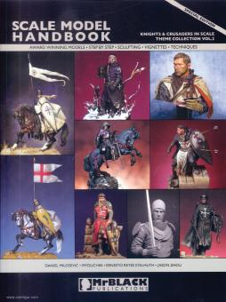 Scale Model Handbook. Theme Collection. Band 2: Knights & Crusaders in Scale