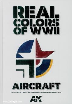 Goralczyk, Maciej/Högl, Gerald/Kiroff, Jürgen u.a.: Real Colors of WWII. Aircraft