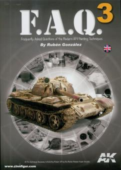 González, Rubén: F.A.Q. 3. Frequently Asked Questions of the Modern AFV Painting Techniques