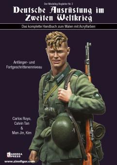 Royo, Caelos/Tan, Calvin/Man Jin, Kim: Deutsche Ausrüstung im Zweiten Weltkrieg. Das komplette Handbuch zum Malen mit Acrylfarben