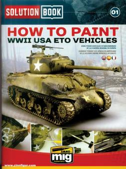 Solution Book. Heft 1: How to Paint WWII USA ETO Vehicles