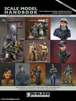 Scale Model Handbook. Theme Collection. Band 5: WWII German Military Forces in Scale. Teil 2
