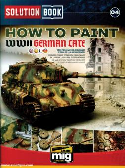 Solution Book. Band 4: How to paint WWII German Late