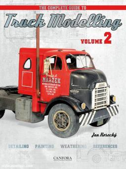 Rosecky, Jan: The Complete Guide to Truck Modelling. Volume 2